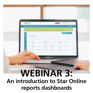 Webinar 3: An Introduction to Star Online reports dashboard